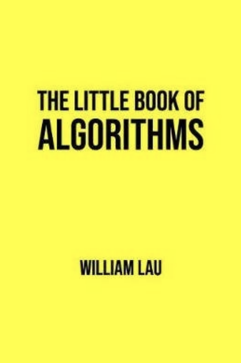 The Little Book of Algorithms